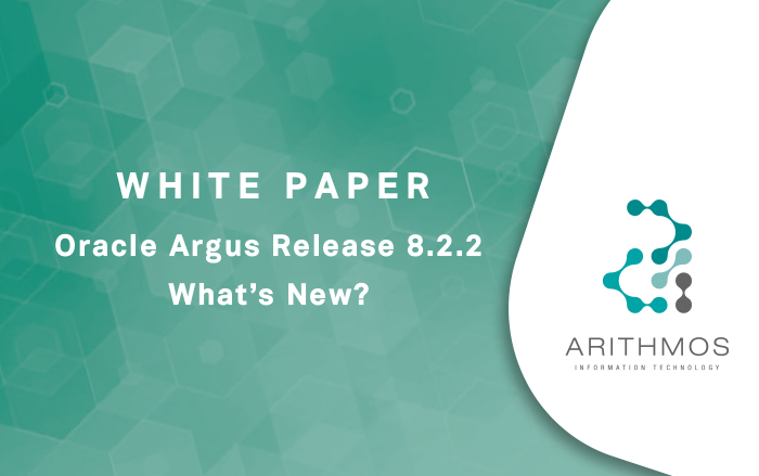 White Paper: Oracle Argus Release 8.2.2 – What's New?